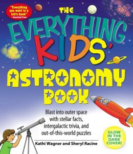 Everything Kids' Astronomy Book: Blast into outer space with steller facts, integalatic trivia, and out-of-this-world puzzles