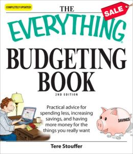 Everything Budgeting Book: Practical advice for spending less, increasing savings, and having more money for the things you really want