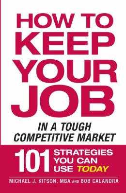 How to Keep Your Job in a Tough Competitive Market