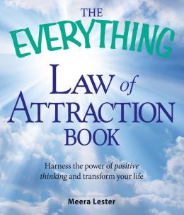 The Everything Law of Attraction Book: Harness the power of positive thinking and transform your life