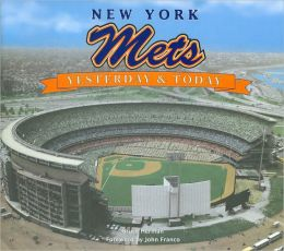 New York Mets: Yesterday & Today