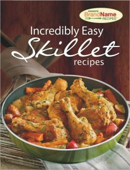 Incredibly Easy Skillet Recipes
