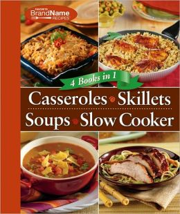 Casseroles; Skillets; Soups; Slow Cooker