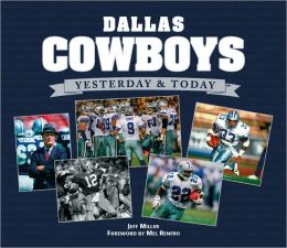 Yesterday and Today: Dallas Cowboys