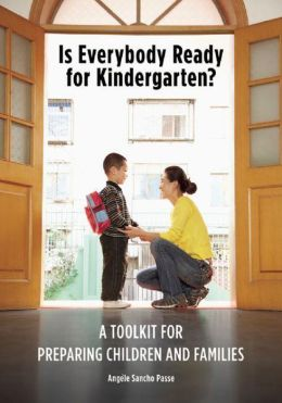 Is Everybody Ready for Kindergarten?: A Toolkit for Preparing Children and Families