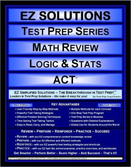 EZ Solutions - Test Prep Series - Math Review - Logic and Stats - Act