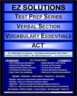 EZ Solutions Test Prep Series Verbal Section Vocabulary Essentials ACT