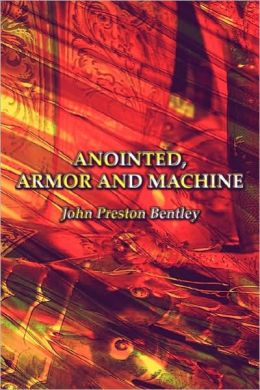 Anointed, Armor And Machine