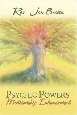 Psychic Powers, Mediumship Enhancement