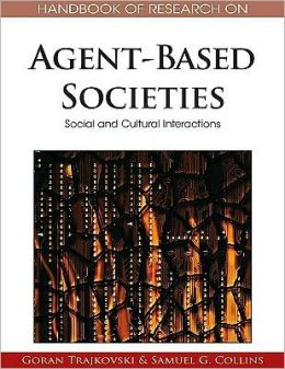 Handbook Of Research On Agent-Based Societies