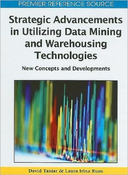 Strategic Advancements In Utilizing Data Mining And Warehousing Technologies