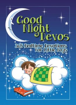 Good Night Devos: 365 Bedtime Devotions for Little Boys