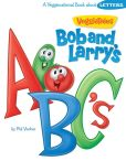 Book Cover Image. Title: Bob & Larry's ABC's (VeggieTales), Author: Phil Vischer