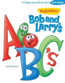 Bob & Larry's ABC's (VeggieTales)