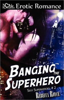 Banging The Superhero