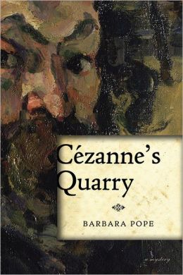 Cezanne's Quarry: A Mystery