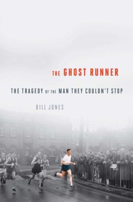 The Ghost Runner: The Epic Journey of the Man They Couldn't Stop