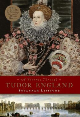 A Journey Through Tudor England: Hampton Court Palace and the Tower of London to Stratford-upon-Avon and Thornbury Castle