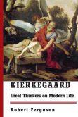 Book Cover Image. Title: Kierkegaard:  Great Thinkers on Modern Life, Author: Robert Ferguson