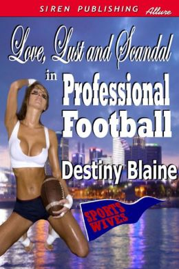 Love, Lust and Scandal in Professional Football [Sports Wives 1] (Siren Publishing Allure)