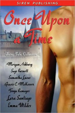 Once Upon a Time: Fairy Tale Collection Morgan Ashbury, Sage Burnett, Samantha Lucas, Gracie C. McKeever, Tonya Ramagos, Lara Santiago