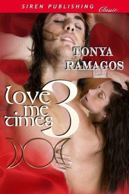 Love Me Times Three (Siren Publishing Classic)