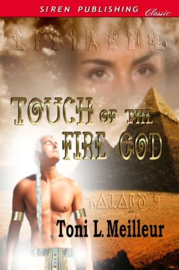 Touch of the Fire God [Scions of the Ankh 1] (Siren Publishing Classic)