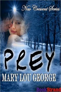 Prey [New Crescent 3] (BookStrand Publishing Romance)