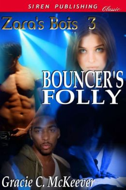 Bouncer's Folly [Zara's Bois 3] (Siren Publishing Classic Manlove)