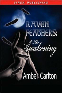 The Awakening [Raven Feathers]