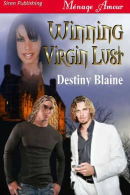 Winning Virgin Lust [Winning Virgin 3] (Siren Publishing Menage Amour)