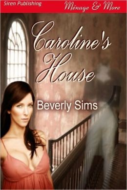 Caroline's House (Siren Publishing Menage & More)