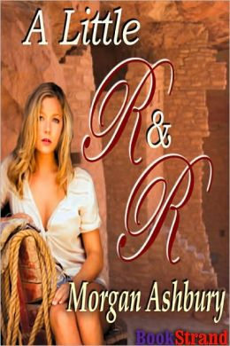 A Little R & R (BookStrand Publishing Romance)