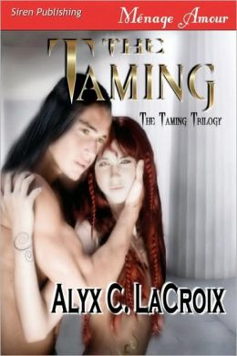 The Taming [The Taming Trilogy 1] (Siren Menage Amour #38)