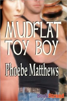 Mudflat Toy Boy [Mudflat 3] (Bookstrand Publishing)
