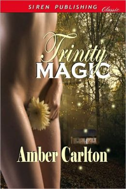 Trinity Magic (Siren Publishing Classic)