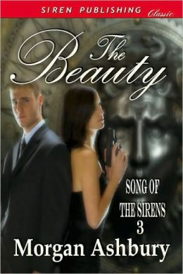 The Beauty [Song of the Sirens 3] (Siren Publishing Classic)