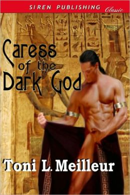 Caress Of The Dark God [Scions of the Ankh 2] (Siren Publishing Classic)