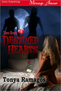 Destined Hearts [Three Hearts 3] (Siren Publishing Menage Amour)