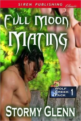 Full Moon Mating [Wolf Creek Pack 1] (Siren Publishing Classic Manlove)