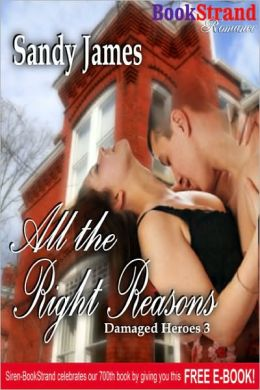 All The Right Reasons [Damaged Heroes 3] (BookStrand Publishing Romance)