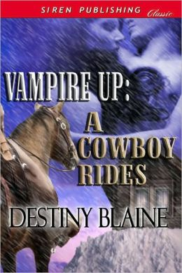 Vampire Up: A Cowboy Rides (Siren Publishing Classic)