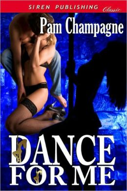 Dance For Me (Siren Publishing Classic)