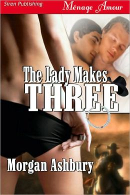 The Lady Makes Three (Siren Publishing Menage Amour)