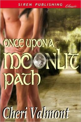 Once Upon a Moonlit Path (Siren Publishing Classic)