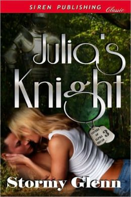 Julia's Knight [Lovers of Alpha Squad 3] (Siren Publishing Classic)