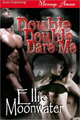 Double Double Dare Me (Siren Publishing Menage Amour)