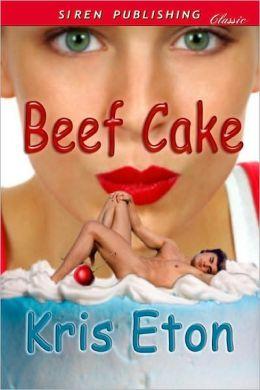 Beef Cake (Siren Publishing Classic)