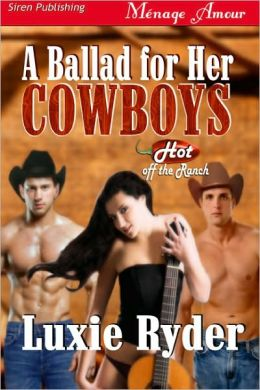 A Ballad for Her Cowboys [Hot Off the Ranch] (Siren Publishing Menage Amour)