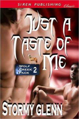Just a Taste of Me [Wolf Creek Pack 2] (Siren Publishing Classic Manlove)